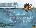 Die Geschichte vom Löwen der nicht schwimmen konnte